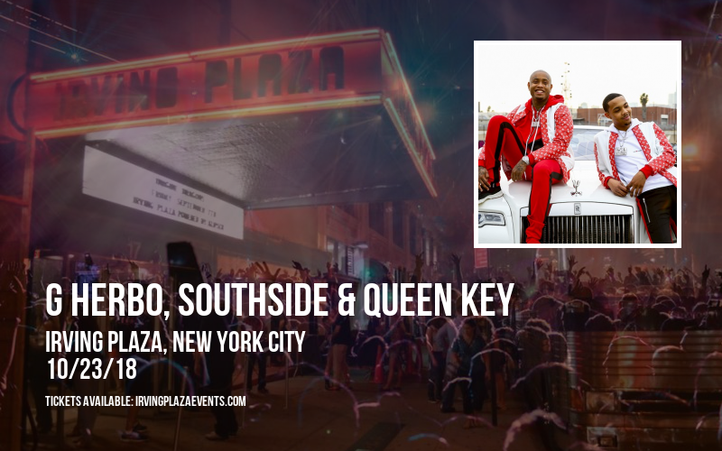 G Herbo, Southside & Queen Key at Irving Plaza